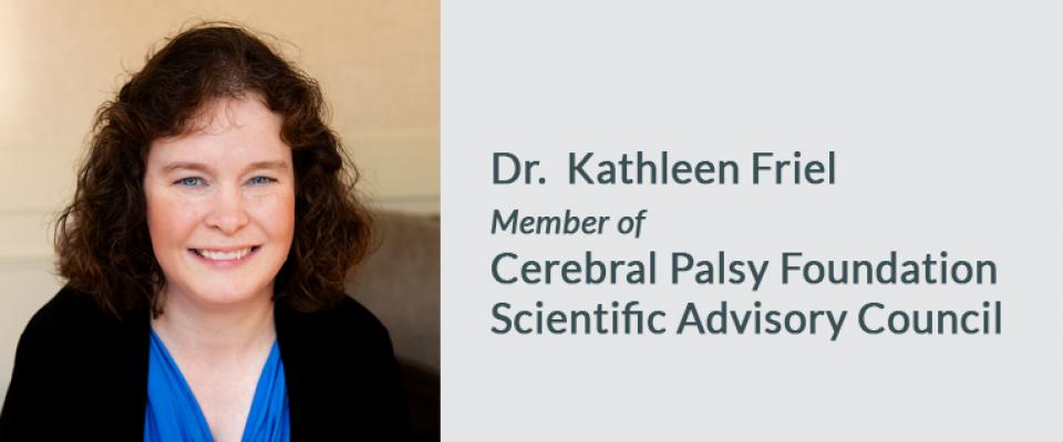 Dr. Friel, Scientific Advisory Council, Cerebral Palsy Foundation
