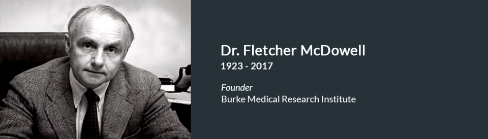 Fletcher McDowell, M.D., Founder of Burke Medical Research Institute