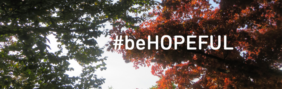 #beHOPEFUL